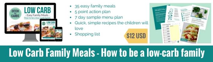 How to be a low carb family - 35 easy family meals with action plans, guides and healthy fast food. | ditchthecarbs.com
