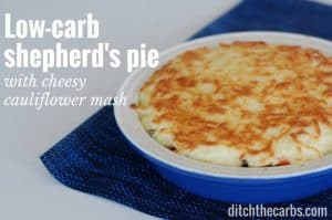 Low-carb shepherd's pie with a cheesy cauliflower crust is an absolute low-carb family staple. | ditchthecarbs.com