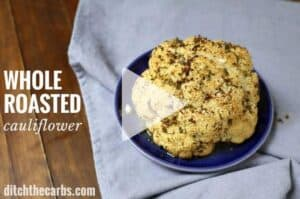 NEW cooking video just added. How to make whole roasted cauliflower with butter and herbs. Low carb, keto, grain free healthy side dish, or cover with bacon and melted cheese for a full meal. | ditchthecarbs.com