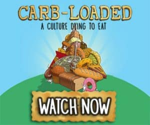 Carb Loaded Movie. Click on the page to watch. | ditchthecarbs.com