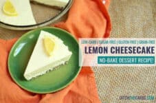 WOW, a sugar free no bake lemon cheesecake - that's low carb and keto too!!! Check out the new cooking video, it's so easy to make. | ditchthecarbs.com