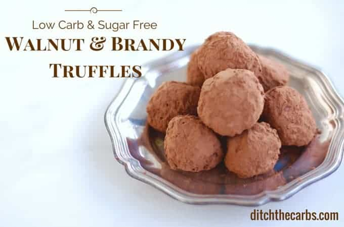 You must try this amazing and simple recipe for sugar free and low carb walnut brandy truffles. Not only are they sugar free, they're low carb and gluten free. #lowcarb #sugarfree #glutenfree | ditchthecarbs.com
