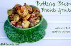 Buttery bacon brussels sprouts with a hint of garlic and orange, oh my word!!! Give this one a go for sure. | ditchthecarbs.com