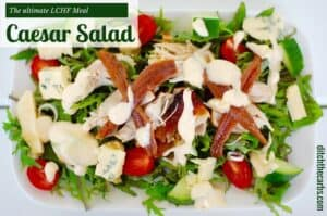 What is the ultimate LCHF meal? It has to be the classic LCHF caesar salad. Low in carbs, moderate protein and plenty of healthy nutritious fats. #lchf #lowcarb #sugarfree | ditchthecarbs.com