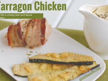 Low Carb Tarragon Chicken with a creamy bacon sauce, now what's not to love about that? Incredibly delicious and incredibly filling. Make plenty of the creamy bacon sauce for another night's meal. | ditchthecarbs.com