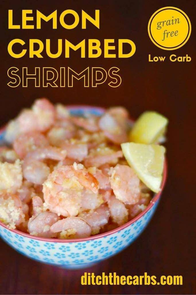 Grain free and gluten free low carb lemon crumbed shrimps. No breadcrumbs here, just lemon zest and almond meal - incredible. | ditchthecarbs.com