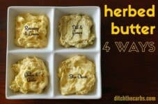 Love butter? Learn how to make herbed butter 4 ways with this simple to follow guide. | ditchthecarbs.com