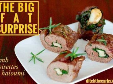The Big Fat Surprise - lamb noisettes with spinach, rosemary and haloumi inside. This is dedicated to Nina Teicholz, the author of Big Fat Surprise. The ultimate book on nutrition which took 7 years of research and lifts the lid on the myths surrounding the science of food, policies and nutrition. | ditchthecarbs.com