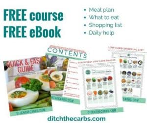 Join the FREE one week low-carb challenge. Bonus FREE eBook, FREE eCourse, meal plan, shopping list, daily tips. | ditchthecarbs.com