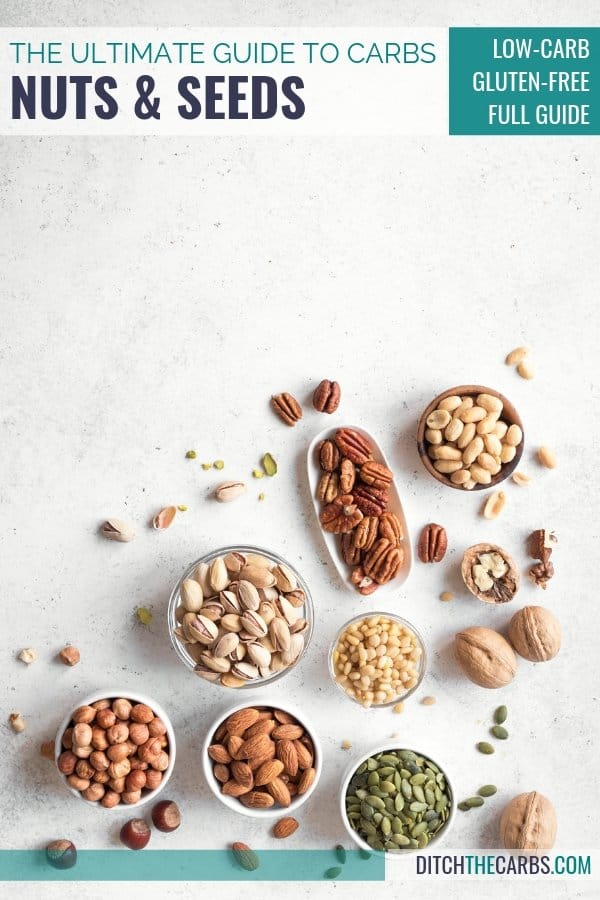 The Ultimate Guide To Carbs In Nuts And Seeds