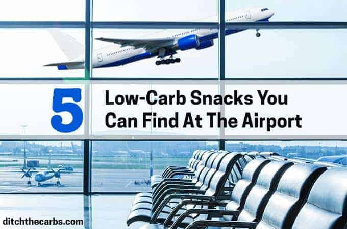 5 Low-Carb Snack Options At The Airport. These are so clever and will keep you low-carb with minimal effort. | ditchthecarbs.com