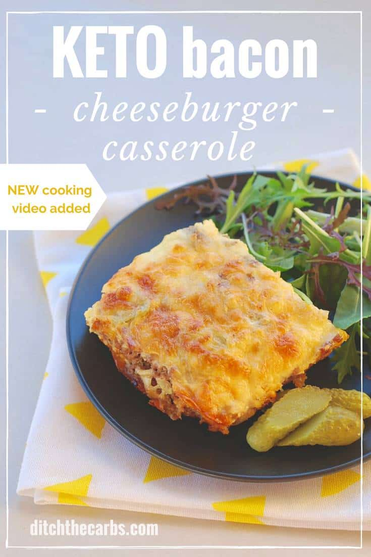 Quick recipe for keto bacon cheeseburger casserole. Now with a NEW cooking video. Grain free, low carb and gluten free slice of cheesy heaven. | ditchthecarbs.com