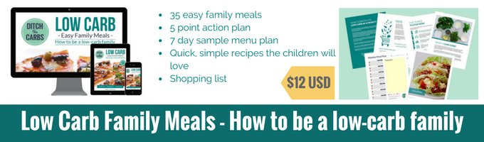 How to be a low carb family - 35 low-carb easy family meals with action plans, guides and healthy fast food. | ditchthecarbs.com
