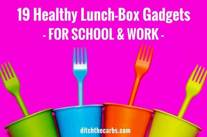 19 Lunch Box Gadgets - that help YOU pack healthy lunches easier - for school AND work!!! We all need help making lunches each day - right?? | ditchthecarbs.com