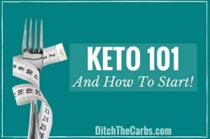 What is a keto diet? How do you start a keto diet? What to eat on a keto diet? #keto #lchf #grainfree #loseweight #diet | ditchthecarbs.com
