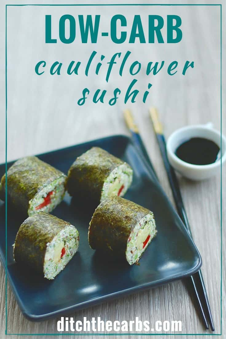 Easy blender recipe for healthy low-carb cauliflower sushi is perfect for a healthy lunch or snack. Take them for a packed healthy work or school lunch. #lowcarb #keto #glutenffree #primal | ditchthecarbs.com