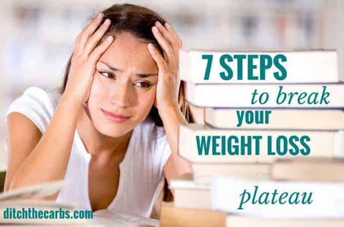 7 Steps Break A Weight Loss Plateau - on a low carb diet small