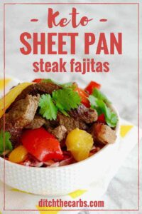 INCREDIBLE keto sheet pan steak fajitas. #ketofajitas #ketomexican #glutenfree #lowcarb #easyrecipe