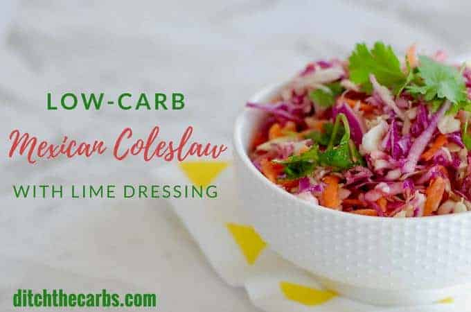 INCREDIBLE low-carb Mexican coleslaw wiht a lime dressing. Easy healthy recipe. #healthyrecipe #lowcarb #glutenfree #coleslaw #Mexicanfood