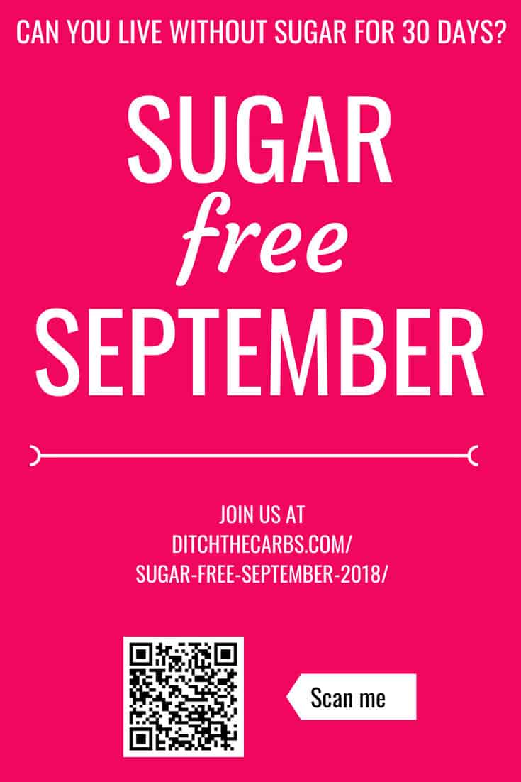 Can you live without sugar for 30 days? Join Sugar-Free September. Free eBooks, free updates, free information, free recipes. And FREE of sugar. #sugarfree #lowcarb #sugarfreeseptember #DTCsugarfreeseptember