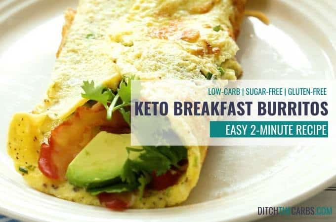 The FAMOUS quick and easy 2-minute keto breakfast burrito recipe.