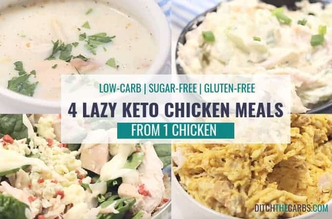 4 lazy keto chicken meals from ONE roast chicken - learn how to meal prep like a keto pro. #lazyketochickenmeals #ketochickendinner #lazycooking #ketomealprep #ditchthecarbs