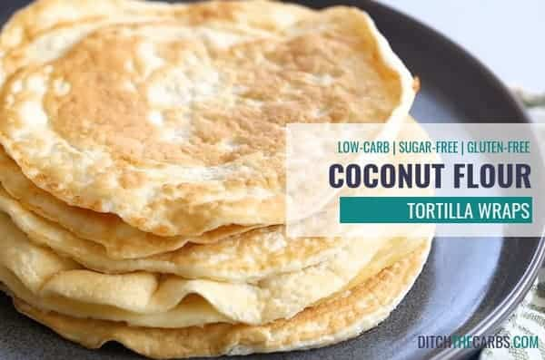 Coconut Flour Tortilla Wrap Recipe Video Ditch The Carbs