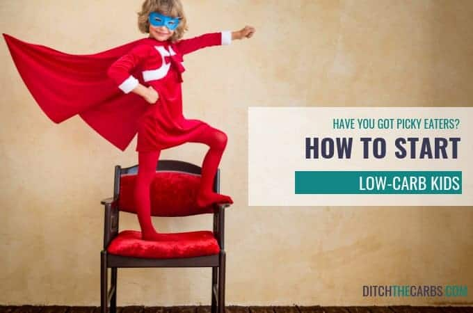 How To Start Low-Carb Kids - even if you have picky eaters. #DitchtheCarbs #LowCarbforKids #keto #glutenfree #healthyrecipes #lunchboxideas #healthyschoollunch