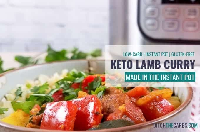 Wow! This delicous 30 minute lamb dinner is out of this world! #KetoInstantPotLambCurry #instantpot #ditchthecarbs #lowcarb #keto #glutenfree #sugarfree #healthyrecipes #familymeals
