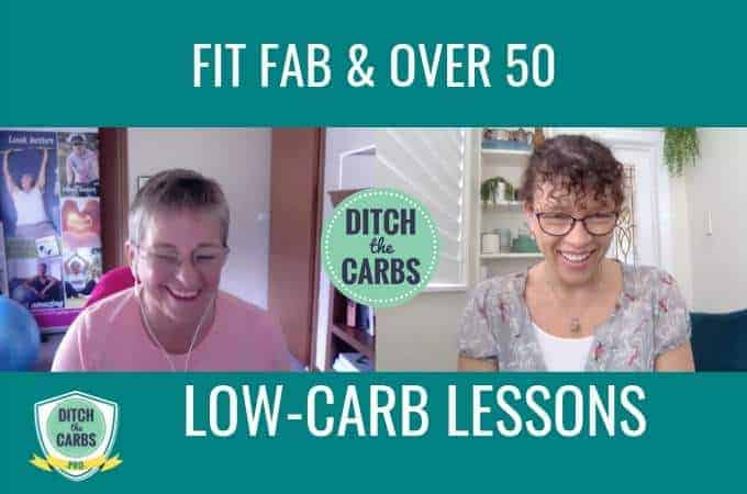 Today's low-carb lesson, How To Be Fit Fab and Fifty