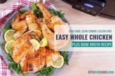 Wow! This chicken is amazing, plus directions for bone broth! #cookawholechickeninaslowcooker #wholechicken #bonebroth #slowcooker #ditchthecarbs #lowcarb #keto #glutenfree #sugarfree #healthyrecipes #familymeals